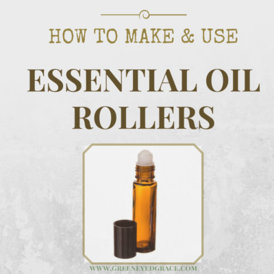 HOW TO MAKE & USE ESSENTIAL OIL ROLLERS