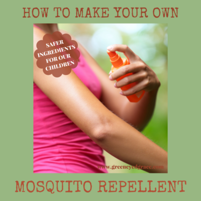 DIY MOSQUITO REPELLENT ~ SAFER INGREDIENTS